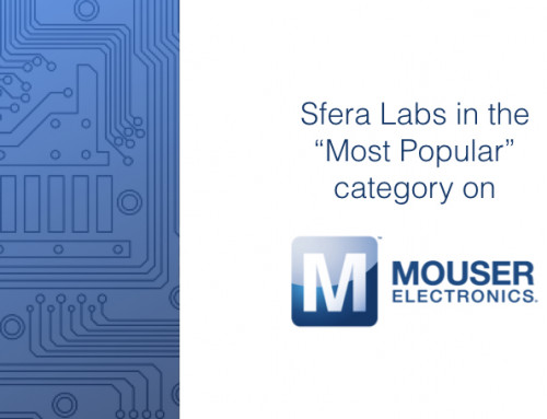"Sfera Labs is now in the ""most popular"" category on mouser.com"